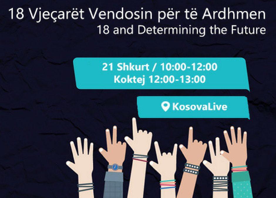 Ftesë Për Pjesëmarrje në Konferencën: 18 Vjeçarët Vendosin Për të Ardhmen (18 and Determining the Future)