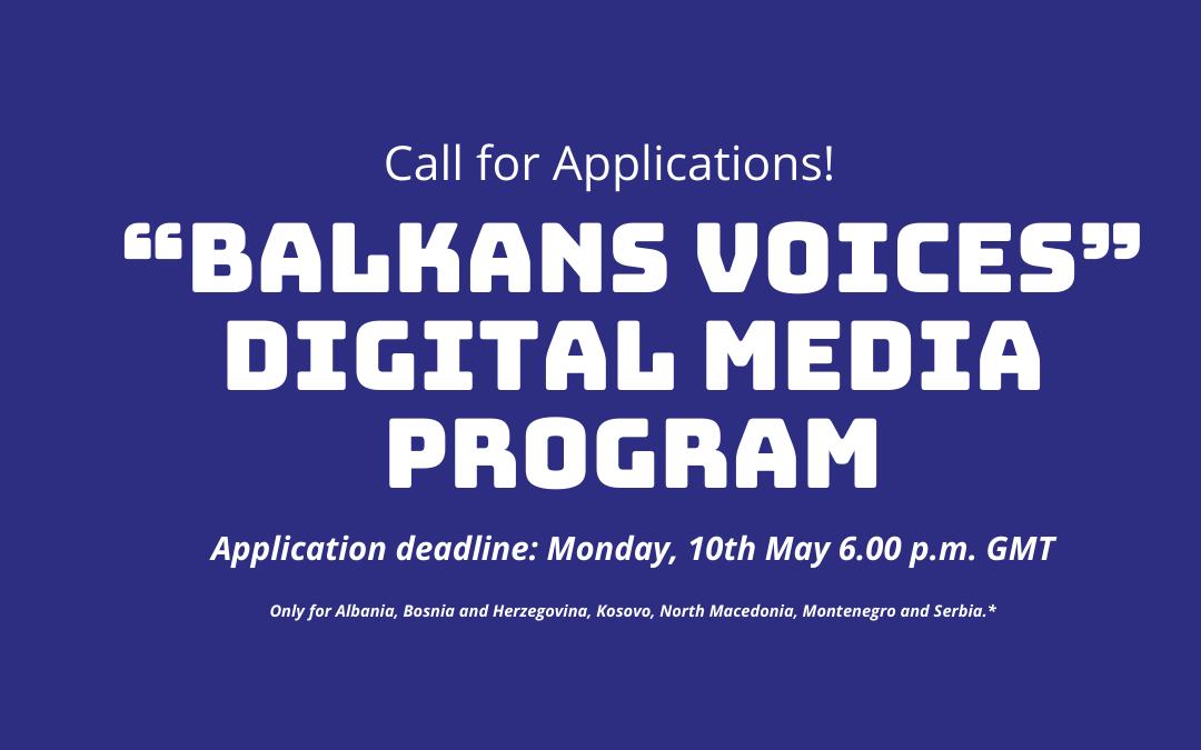 "Call for Applications: ""Balkans Voices"" Digital Media Program"